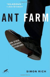 Ant Farm and Other Desperate Situations - Simon Rich