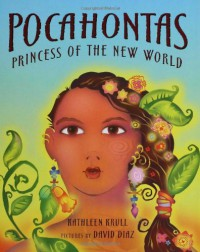 Pocahontas: Princess of the New World - Kathleen Krull