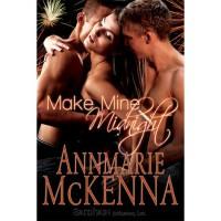 Make Mine Midnight - Annmarie McKenna