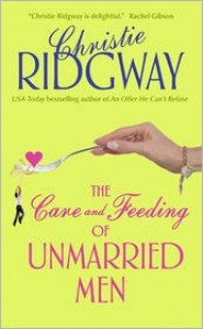 Care and Feeding of Unmarried Men - Christie Ridgway