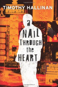 A Nail Through the Heart - Timothy Hallinan