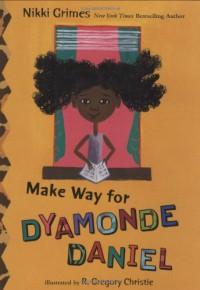 Make Way for Dyamonde Daniel (A Dyamonde Daniel Book) - Nikki Grimes