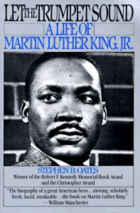 Let the Trumpet Sound: A Life of Martin Luther King Jr. - Stephen B. Oates