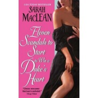 Eleven Scandals to Start to Win a Duke's Heart (Love By Numbers, #3) - Sarah MacLean