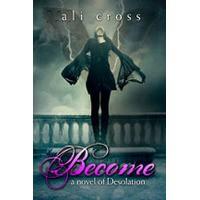 Become (Desolation, #1) - Ali Cross