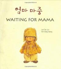 Waiting for Mama - Lee Tae-Jun, Dong-Seong Kim, Lee Tae-Jun, Kim Dong-Seong