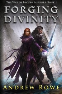 Forging Divinity (The War of Broken Mirrors) - Andrew Rowe, Jessica Richards