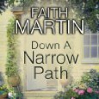 Down A Narrow Path - Faith Martin, Patience Tomlinson