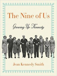 The Nine of Us: Growing Up Kennedy - Jean Kennedy Smith