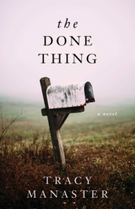 The Done Thing: A Novel - Tracy Manaster