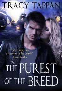 The Purest of the Breed - Tracy Tappan