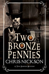 Two Bronze Pennies: A police procedural set in late 19th Century England (A Det. Insp. Tom Harper Mystery) - Chris Nickson
