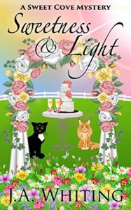 Sweetness and Light - J.A. Whiting