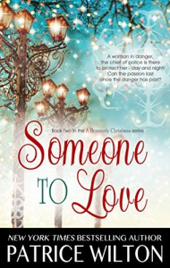 SOMEONE TO LOVE (A HEAVENLY CHRISTMAS Book 2) - Patrice Wilton