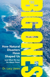 The Big Ones: How Natural Disasters Have Shaped Us (and What We Can Do about Them) - Lucy Jones