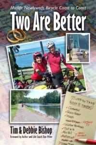 Two Are Better: Midlife Newlyweds Bicycle Coast to Coast - Tim Bishop;Debbie Bishop