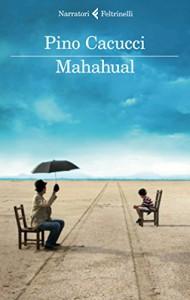 Mahahual (I narratori) - Pino Cacucci