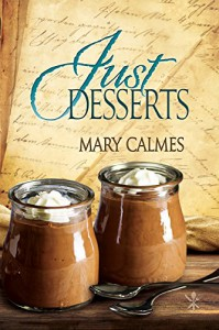 Just Desserts (Tales of the Curious Cookbook) - Mary Calmes