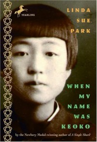 When My Name Was Keoko - Linda Sue Park