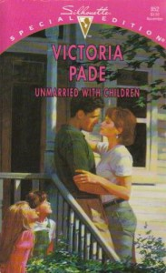 Unmarried with Children - Victoria Pade