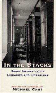 In the Stacks: Short Stories about Libraries and Librarians -