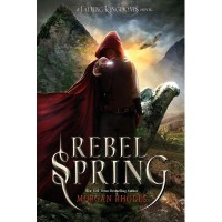 Rebel Spring (Falling Kingdoms #2) - Morgan Rhodes,  Michelle Rowen