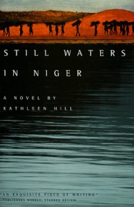 Still Waters in Niger - Kathleen Hill