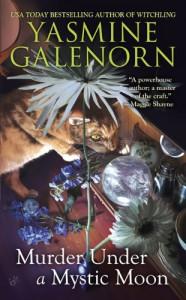 Murder Under a Mystic Moon - Yasmine Galenorn