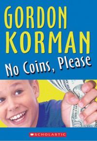 No Coins, Please - Gordon Korman