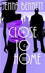 Close to Home - Jenna Bennett,  Bente Gallagher