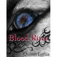 Blood Rites (The Grey Wolves, #2) - Quinn Loftis