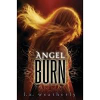 Angel Burn (Angel, #1) - L.A. Weatherly