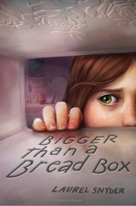 Bigger than a Bread Box - Laurel Snyder