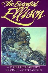 The Essential Ellison: A 50 Year Retrospective - Harlan Ellison, Terry Dowling