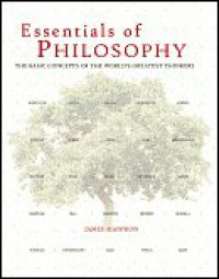 ESSENTIALS OF PHILOSOPHY: The Basic Concepts of the World's Greatest Thinkers - James Mannion