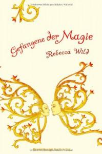 Gefangene der Magie - Rebecca Wild
