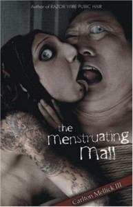 The Menstruating Mall - Carlton Mellick III