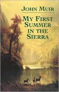 My First Summer in the Sierra - John Muir