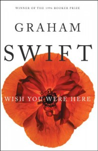 Wish You Were Here - Graham Swift