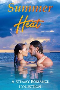 Summer Heat: A Steamy Romance Collection (Seasonal Shenanigans) - Caitlyn Lynch, Abbigail Clark, Annika Steele, Ariel Bishop, Ava Bari, Avery J. Heath, Christina Rose Andrews, Cynthia Miller, Gwen Marshall, Líadáin Douglas, Livvy Ward, Moxie Rivers, Sera Taíno, Siobhan Kearney, T.D. Crawls, Tally Bane, Tricia Ramey