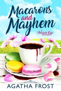 Macarons and Mayhem - Agatha Frost