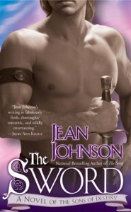 By Jean Johnson The Sword (The Sons of Destiny, Book 1) (Reprint) [Mass Market Paperback] - Jean Johnson