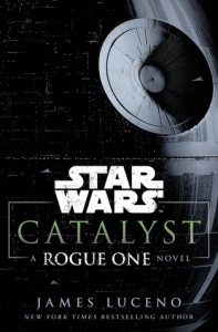 Catalyst (Star Wars): A Rogue One Story - James Luceno