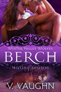 Berch: Winter Valley Wolves #3 (Mating Season Collection) - V. Vaughn, Mating Season Collection