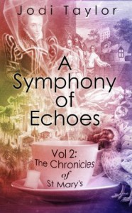 A Symphony of Echoes (Chronicles of St Mary's) - Jodi Taylor