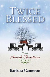 Twice Blessed: Two Amish Christmas Stories - Barbara  Cameron
