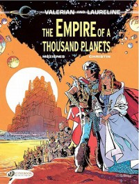 The Empire of a Thousand Planets: Valerian Vol. 2 (Valerian and Laureline) (Volume 2) - Jean-Claude Mézières, Pierre Christin