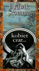 Kobiet czar... - Ludwik Stomma, Tomasz Dominik