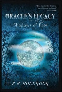Oracle's Legacy: Shadows of Fate (Book 2) - R.B. Holbrook
