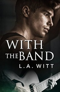 With the Band - L.A. Witt
